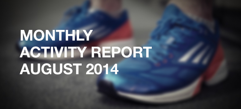 Monthly Activity Report - August 2014