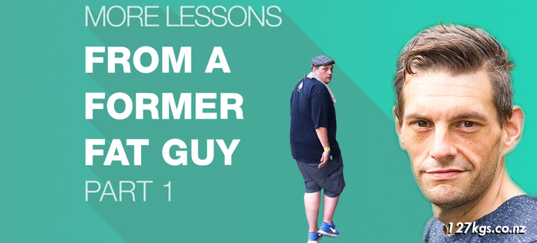 A Lifestyle in Review. More Lessons from a Former Fat Guy – Part 1