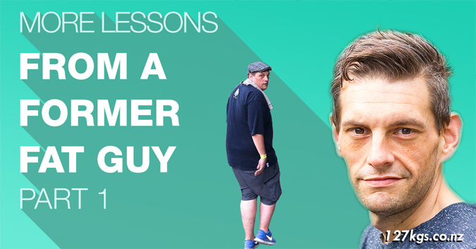More Lessons From a Former Fat Guy